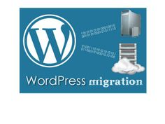 Wants to Migrate a hosted WordPress website