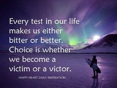 every test in our life makes us bitter or better quote - Google Search