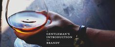 A Gentleman's Introduction to Brandy - Primer