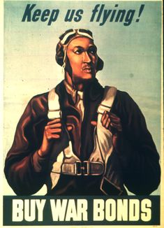 Keep us flying. Buy War Bonds. Color poster of a Tuskegee Airman (probably Lt. Robert W. Diez) by an unidentified artist. 1943.