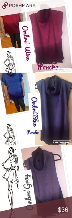 Ombre' Ponchos Ombré Ponchos. Ponchos have sleeveless arms & comes past hips. 1st pic is ombre' light cranberry & dark. 2nd pic is light blue ombre' & dark blue. 3rd pic is gray ombre' & black. Ponchos have large turtlenecks. HOT!🔥 Cosb Sweaters Shrugs & Ponchos