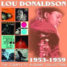 Lou Donaldson - The Complete Albums Collection: 1953-1959