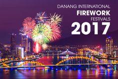 🎉 🎉 🎉 Danang International Firework Festival – 2017 📣 📣 📣 HAVE YOU HEARD THE NEWS ? ❗ Danang officially announced Danang Internatio...
