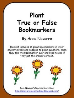 Plant True or False Bookmarkers are a resource for getting students to think about and learn plant facts.