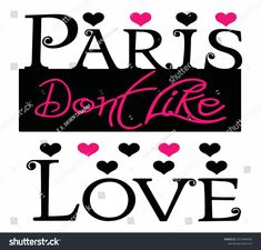 Love Heart, Slogan, Girl Fashion, Lettering, Paris, Image, Style, Women's Work Fashion, Swag