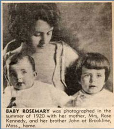 Rosemary Kennedy (1918-2005) may have likely been the inspiration for the family's involvement in the field of mental retardation