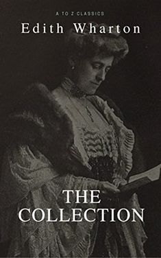 Edith Wharton: The Collection (Best Navigation, Active TO... https://www.amazon.com/dp/B078GYGGMP/ref=cm_sw_r_pi_dp_U_x_sbTvAbBY7XJHM