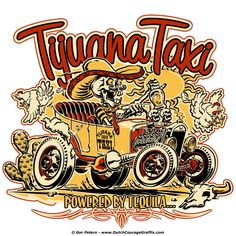 ¡Saludos Amigos! T-shirt artwork for Lambast Street Wear #hotrod #hot #rod #street #wear #Tijuana #taxi