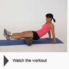 Foam-Roller Release workout video.  (I just got a foam roller and a Rumble Roller...holy cow!  Wonderful!!)