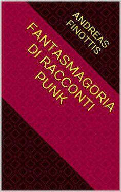 """ANDREAS FINOTTIS: 499 - Andreas Finottis: """"FANTASMAGORIA DI RACCONTI..."""
