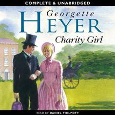 Charity Girl by Georgette Heyer, read by Daniel Philpott