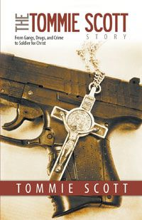 """Jesusfreakhideout.com: Tommie Scott, """"The Tommie Scott Story: From Gangs, Drugs, and Crime to Soldier for Christ"""" Book Review"""