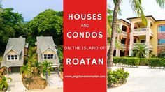 Houses and Condos on the Island of Roatan