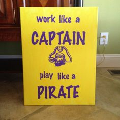 """ECU Painted Canvas """"Work like a Captain, Play Like a Pirate"""". $40.00, via Etsy."""