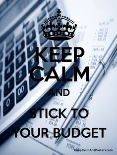 KEEP CALM AND STICK TO YOUR BUDGET Poster