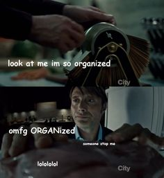 Hannibal is ORGANized -- this fandom. I thought I'd never meet one crazier than the Sherlock one...  *headdesk*