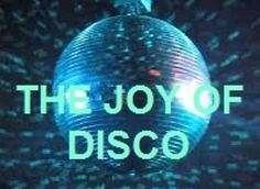 Joy of Disco documentary. disco disco!