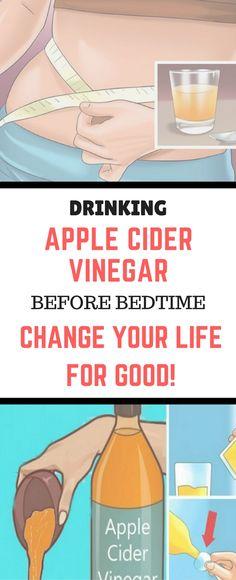 DRINKING APPLE CIDER VINEGAR BEFORE BEDTIME WILL CHANGE YOUR LIFE FOR GOOD!