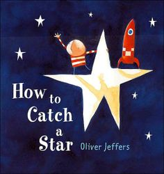 How to Catch a Star by Oliver Jeffers: ' Once there was a boy and the boy loved stars very much. One day he decided he would catch one of his own, but first, he'd need a plan.' #Books #Picture_Books #Kids #Oliver_Jeffers