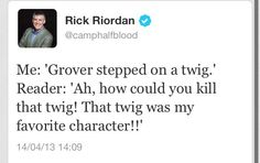 Rick Riordan twitter...this explains why I love this man! He is so darn snarky!
