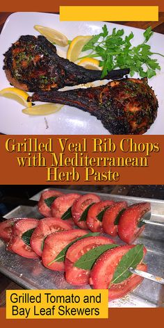 Just when the veal chops get moved over to the cool side of the grill, place the tomato skewers on the hot side. Everything will be done about the same time. Veal Chop, Loin Chops, Paste Recipe, Grilled Tomatoes, Skewers, I Foods, Chicken Wings, Grilling, Herbs