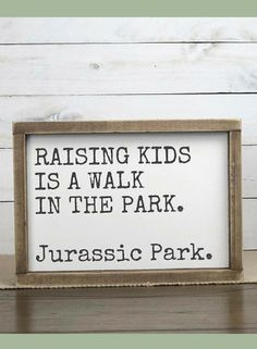 Raising Kids Is A Walk In The Park Jurassic Park Playroom Sign, Funny Quote Signs Wood Signs, Baby Shower Gift, Playroom Decor Custom Signs - Humor Playroom Signs, Playroom Decor, Playroom Quotes, Sign Quotes, Funny Quotes, Sign Sayings, Funny Humor, Home Sayings, Mom Funny