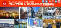 Canada Tourism News for February 22nd to 28th, 2016.