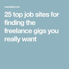 25 top job sites for finding the freelance gigs you really want