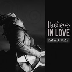 I Believe in Love by Zainab Sule – April's Music Reviews