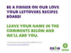 To become a pinner on our collaborative board, just add your name in the comments on this pin and we'll make you a pinner!   From www.oxfam.org/growmethod