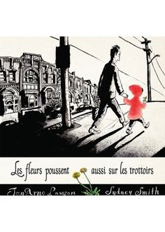Footpath Flowers by JonArno Lawson, illustrated by Sydney Smith, From award-winning poet JonArno Lawson comes a beautifully illustrated wordless picture book – an ode to the importance of small things, small people and small gestures. Wordless Picture Books, Wordless Book, Children's Picture Books, 10 Picture, Sydney, Arno, Mighty Girl, Album Jeunesse, Children's Literature