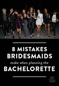 8 Mistakes Bridesmaids Make When Planning The Bachelorette!  While the bride toils away at planning the big day, the bridal party takes the reigns with the bachelorette party. You want everyone to have a great time, so be sure to avoid these eight mistakes when putting together this fun event.