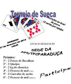 Torneio de Sueca   > 17 Fevereiro 2013 - 14h30   @ Sede da APDTPC Paraduça, Paraduça, Arões   org. APDTPC Paraduça