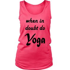 When In Doubt Do Yoga - (Style B - Ladies)