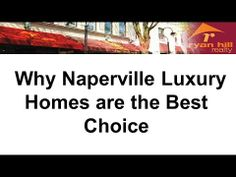 Why Naperville Luxury Homes are the Best Choice http://ryanhillrealty.tumblr.com/post/85993265371/why-naperville-luxury-homes-are-the-best-choice http://www.ryanhillrealty.com/ - Know the buzz about Naperville Luxury Homes. If you're looking for a trusted REALTOR® to help you find the best Naperville luxury home for sale, or for any real-estate related concerns, call Teresa Ryan at 630-276-7575. Teresa Ryan is the owner/broker of Ryan Hill Realty