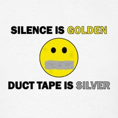 Silence is Golden, Duct Tape is Silver Shirt - Men's T-Shirt