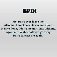 My borderline personality disorder defines everything about me an who I am, please don't let that scare you away it just makes my feelings for you even stronger Generalized Anxiety Disorder, Stress Disorders, Mental Disorders, Bipolar Disorder, Boderline Personality Disorder, Borderline Personality Disorder Quotes, Bpd Quotes, Bipolar Quotes, Infj