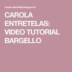 CAROLA ENTRETELAS: VIDEO TUTORIAL BARGELLO