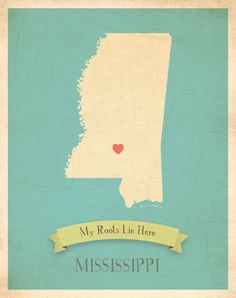 Children Inspire Design My Roots Mississippi Personalized Map Paper Print Southern Sayings, Southern Belle, Southern Charm, Southern Living, Southern Pride, Southern Comfort, Playroom Decor, Wall Decor, Down South
