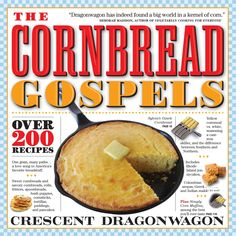 Cornbread? I LOVE cornbread! For six years, thats the response Crescent Dragonwagon got when people asked her what she was writing about. Over time, she came to understand: Not only is hot, just baked
