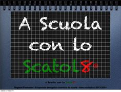 Un percorso didattico per la sviluppo sostenibile: A Scuola con lo Scatol8® by Scatol8 via slideshare