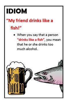 Idiom: Drink like a fish