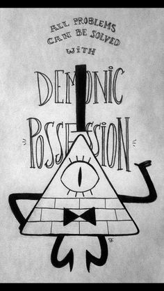 """""""All problems can be solved with demonic possession."""" Artwork of Bill Cipher from Gravity Falls. Billdip, Desenhos Gravity Falls, Grabity Falls, Gravity Falls Bill Cipher, Bipper, Over The Garden Wall, Fall Wallpaper, Hype Wallpaper, Disney Wallpaper"""