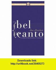 Bel Canto Publisher HarperAudio; Unabridged edition Ann Patchett ,   ,  , ASIN: B004VR8OMY , tutorials , pdf , ebook , torrent , downloads , rapidshare , filesonic , hotfile , megaupload , fileserve