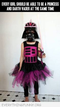 funny caption every girl should be darth vadar and a princess