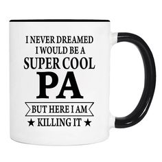 I Never Dreamed I Would Be A Super Cool Pa But Here I Am Killing It - 11 Oz Coffee Mug - Gifts for Pa by WildWindApparel on Etsy
