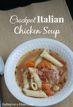 crockpot Italian Chicken soup - so delicious and very budget friendly