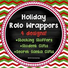 Holiday Rolo Wrappers are quick and unique gift for your students, fellow staff members, or even fun for Secret Santas!  Simply purchase Rolos, then print the labels and tape them on.  There are four styles to choose from!