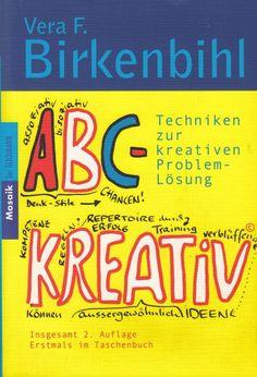 ABC-KREATIV© Techniken zur kreativen Problem-Lösung von Vera Birkenbihl