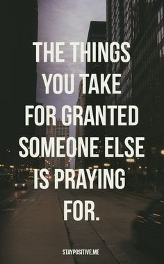 Quote: The Things You Take For Granted   DDMBOSS Designs